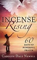 Incense Rising: 60 Days to Powerfull Prayer