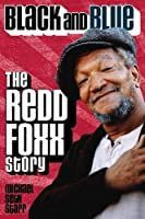 Black and Blue: The Redd Foxx Story (Applause Books)