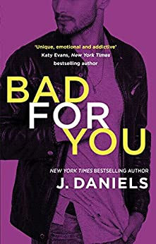 Bad for You (Dirty Deeds Book 3) by [Daniels, J.]