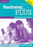 Business Plus Level 2 Teacher's Manual: Preparing for the Workplace by Margaret Helliwell(2014-11-01)