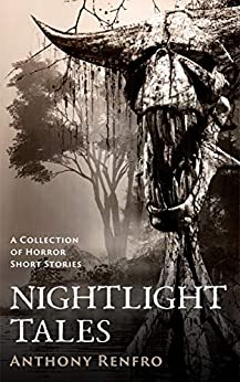 Nightlight Tales: A Collection of Horror Short Stories by [Renfro, Anthony]