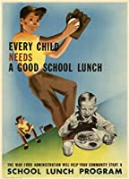 ポスターFoundry Every Child Needs a Good School Lunch WPA War Propaganda by proframes 12x18 inches 325720