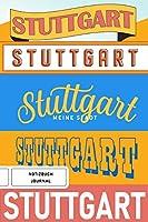 Stuttgart meine Stadt - Notizbuch, Journal: Liniertes Notebook, Sketchbook im Stuttgart-Design (Handlettering), Geschenk fuer Stuttgarter und Fans der Stadt