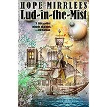 Read Lud In The Mist By Hope Mirrlees