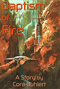 Baptism of Fire (In Love and War Book 2) by [Buhlert, Cora]