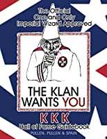 The Official One and Only Imperial Wizard Approved KKK Hall of Fame Guidebook