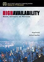 High Availability: Design, Techniques and Processes (Harris Kern's Enterprise Computing Institute Series)