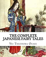 The Complete Japanese Fairy Tales