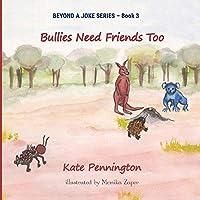 Bullies Need Friends Too (Beyond a Joke)