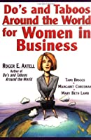 Do's and Taboos Around the World for Women in Business