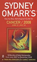 Sydney Omarr's Day-By-Day Astrological Guide For The Year 2008: Cancer (Sydney Omarr's Day-by-Day Astrological Guides)