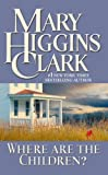 Where Are the Children? by Mary Higgins Clark(2005-07-01)