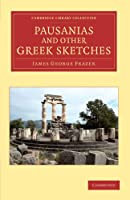Pausanias and Other Greek Sketches (Cambridge Library Collection - Classics)