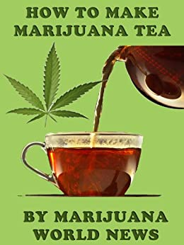 how to make tea from marijuana stems
