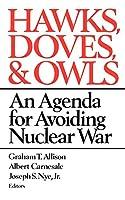 Hawks, Doves, and Owls: An Agenda for Avoiding Nuclear War