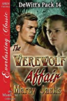 The Werewolf Affair (Dewitt's Pack)