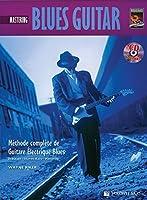 Mastering Blues Guitar: Methode Complete de Guitare Electrique Blues (Complete Method)