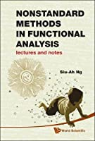Nonstandard methods in functional analysis: lectures and notes