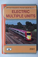 Electric Multiple Units Pocket Book: Complete Guide to All Electric Multiple Units Which Run on Britain's Mainline Railways (British Railways Pocket Books)