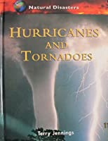 Hurricanes & Tornadoes (Natural Disasters Series)