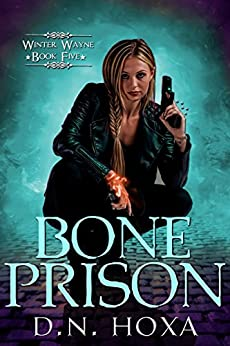 Bone Prison (Winter Wayne Book 5) by [Hoxa, D.N.]