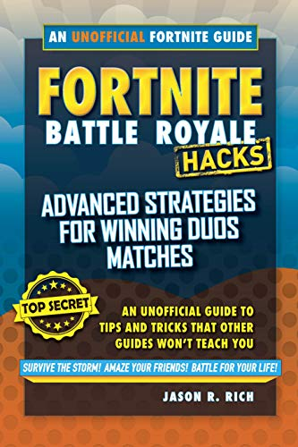 Fortnite Battle Royale Hacks: Advanced Strategies for Winning Duos Matches: An Unofficial Guide to Tips and Tricks That Other Guides Won't Teach You (English Edition)