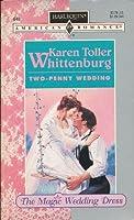 Two Penny Wedding (The Magic Wedding Dress) (Harlequin American Romance)