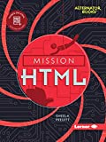 Mission HTML (Mission: Code (Alternator Books))
