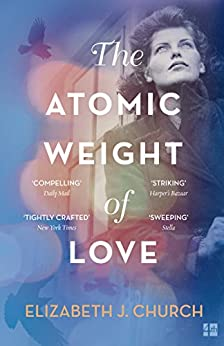 The Atomic Weight of Love by [Church, Elizabeth J]