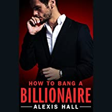 How to Bang a Billionaire: Arden St. Ives, Book 1