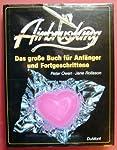 Airbrushing. Das grosse Buch fuer Anfaenger und Fortgeschrittene