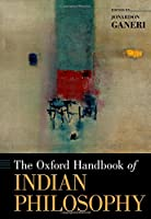 The Oxford Handbook of Indian Philosophy (Oxford Handbooks)