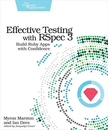 Download Effective Testing with RSpec 3: Build Ruby Apps with Confidence 1680501984