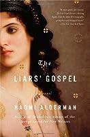 The Liars' Gospel: A Novel by Naomi Alderman(2014-04-08)