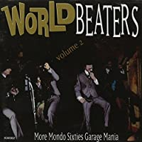 Vol. 2-World Beaters- Mondo Sixties Garage