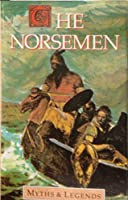Myths of the Norsemen (Myths & Legends)