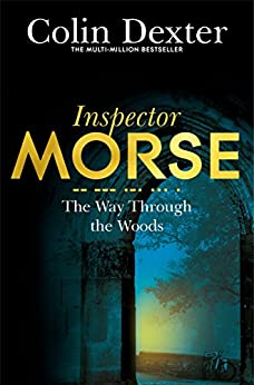 The Way Through the Woods: An Inspector Morse Mystery 10 by [Dexter, Colin]