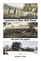 Cookshire's Pine Hill Farm: The land, the people.