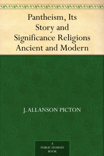 Pantheism, Its Story and Significance Religions Ancient and Modern (English Edition)
