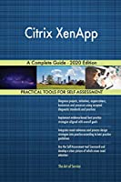 Citrix XenApp A Complete Guide - 2020 Edition