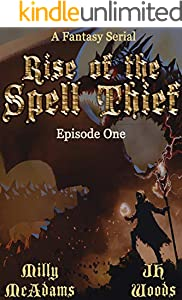 Rise of the Spell Thief: Episode One (A Fantasy Novella Serial) (English Edition)