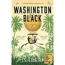 Washington Black: Shortlisted for the Man Booker Prize 2018