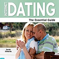 Internet Dating - The Essential Guide (Need 2 Know)