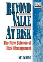 Beyond Value at Risk (Frontiers in Finance Series)