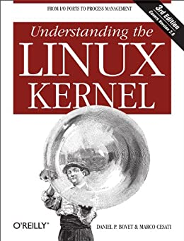 [Bovet, Daniel P.]のUnderstanding the Linux Kernel: From I/O Ports to Process Management (English Edition)