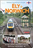 Railway Signalling in Anglia: Ely to Norwich - Railway DVD