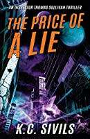The Price of a Lie: An Inspector Thomas Sullivan Thriller: Hardboiled Noir From The Future