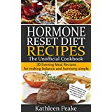 Hormone Reset Diet Recipes: 30 Evening Meal Recipes for Making Balance and Harmony Simple (English Edition)