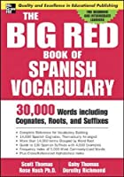 The Big Red Book of Spanish Vocabulary: 30,000 Words through Cognates, Roots, and Suffixes (Big Red Book Of...)