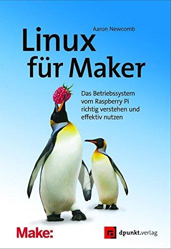 [画像:Linux fuer Maker: Das Betriebssystem vom Raspberry Pi und anderen Minicomputern verstehen]